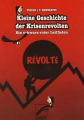 """Zum Taschenbuch """"Kleine Geschichte der Krisenrevolten – Ein schwarz-roter Leitfaden"""" von Findus und Torsten Bewernitz für 9,90 € gehen."""