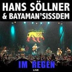 """Zur Doppel-CD """"Im Regen(Live)"""" von Hans Söllner & Bayman Sissdem für 17,00 € gehen."""