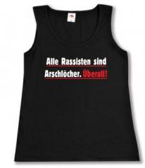"""Zum tailliertes Tanktop """"Alle Rassisten sind Arschlöcher. Überall."""" für 12,00 € gehen."""