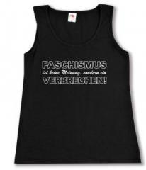 """Zum tailliertes Tanktop """"Faschismus ist keine Meinung, sondern ein Verbrechen!"""" für 12,00 € gehen."""