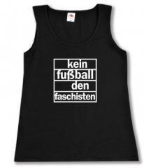 """Zum tailliertes Tanktop """"Kein Fußball den Faschisten"""" für 11,70 € gehen."""