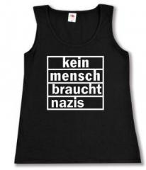 """Zum tailliertes Tanktop """"kein mensch braucht nazis"""" für 12,00 € gehen."""
