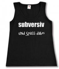 """Zum Woman Tanktop """"subversiv und Spass dabei"""" für 12,00 € gehen."""