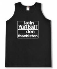 """Zum Man Tanktop """"Kein Fußball den Faschisten"""" für 12,00 € gehen."""