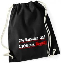 """Zum Sportbeutel """"Alle Rassisten sind Arschlöcher. Überall."""" für 8,00 € gehen."""