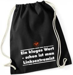 """Zum Sportbeutel """"Ein kluges Wort - schon ist man Linksextremist"""" für 9,75 € gehen."""