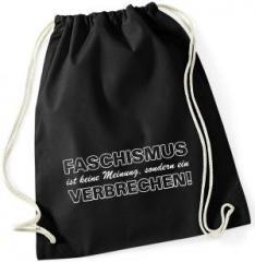 """Zum Sportbeutel """"Faschismus ist keine Meinung, sondern ein Verbrechen!"""" für 7,80 € gehen."""