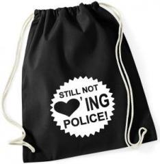 """Zum Sportbeutel """"Still not loving police (weiß)"""" für 8,00 € gehen."""