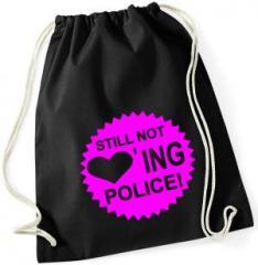 """Zum Sportbeutel """"Still not loving Police"""" für 8,00 € gehen."""