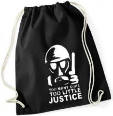 """Zum Sportbeutel """"Too many Cops - Too little Justice"""" für 8,00 € gehen."""