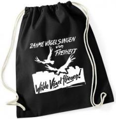 """Zum Sportbeutel """"Zahme Vögel singen von Freiheit. Wilde Vögel fliegen!"""" für 7,80 € gehen."""
