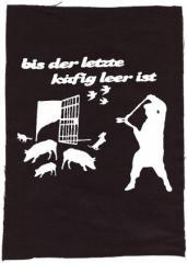 """Zum Rückenaufnäher """"Bis der letzte Käfig leer ist"""" für 3,00 € gehen."""