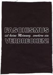 """Zum Rückenaufnäher """"Faschismus ist keine Meinung, sondern ein Verbrechen!"""" für 3,00 € gehen."""