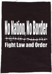 """Zum Rückenaufnäher """"No Nation, No Border - Fight Law And Order"""" für 3,00 € gehen."""