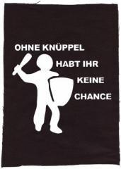 """Zum Rückenaufnäher """"Ohne Knüppel habt ihr keine chance"""" für 3,00 € gehen."""