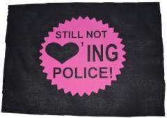"""Zum Rückenaufnäher """"Still not loving Police"""" für 3,00 € gehen."""