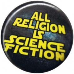 """Zum 37mm Magnet-Button """"All Religion Is Science Fiction"""" für 2,44 € gehen."""