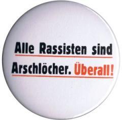"""Zum 37mm Magnet-Button """"Alle Rassisten sind Arschlöcher. Überall."""" für 2,50 € gehen."""