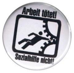 """Zum 37mm Magnet-Button """"Arbeit tötet!"""" für 2,50 € gehen."""