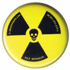 """Zum 37mm Magnet-Button """"Atomkraft ist immer todsicher"""" für 2,50 € gehen."""