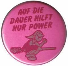"""Zum 37mm Magnet-Button """"Auf die Dauer hilft nur Power"""" für 2,50 € gehen."""