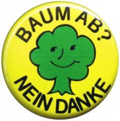 """Zum 37mm Magnet-Button """"Baum ab? Nein Danke"""" für 2,50 € gehen."""