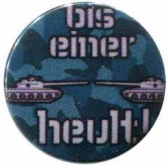 """Zum 37mm Magnet-Button """"Bis einer heult!"""" für 2,50 € gehen."""