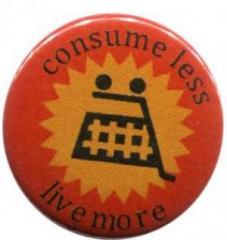 """Zum 37mm Magnet-Button """"consume less live more"""" für 2,50 € gehen."""