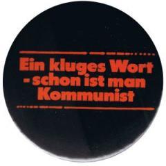 """Zum 37mm Magnet-Button """"Ein kluges Wort - schon ist man Kommunist"""" für 2,50 € gehen."""