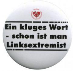 """Zum 37mm Magnet-Button """"Ein kluges Wort - schon ist man Linksextremist"""" für 2,63 € gehen."""