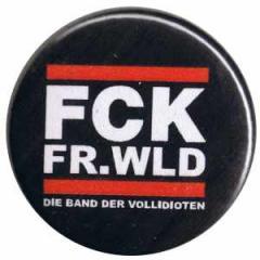 """Zum 37mm Magnet-Button """"FCK FR.WLD"""" für 2,50 € gehen."""