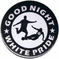 """Zum 37mm Magnet-Button """"Good night white pride - Fußball"""" für 2,50 € gehen."""
