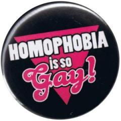 """Zum 37mm Magnet-Button """"Homophobia is so Gay!"""" für 2,50 € gehen."""