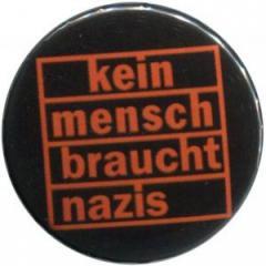 """Zum 37mm Magnet-Button """"kein mensch braucht nazis (orange)"""" für 2,50 € gehen."""