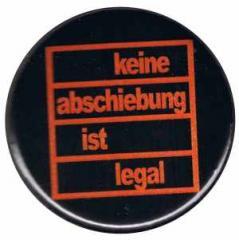 """Zum 37mm Magnet-Button """"Keine Abschiebung ist legal"""" für 2,50 € gehen."""