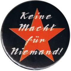 """Zum 37mm Magnet-Button """"Keine Macht für Niemand"""" für 2,50 € gehen."""