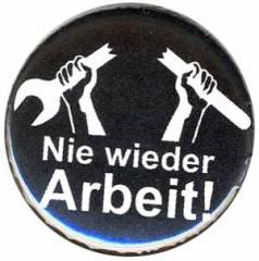 """Zum 37mm Magnet-Button """"Nie wieder Arbeit!"""" für 2,50 € gehen."""
