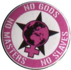 """Zum 37mm Magnet-Button """"No Gods - No Masters - No Slaves"""" für 2,50 € gehen."""