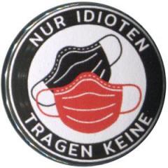 """Zum 37mm Magnet-Button """"Nur Idioten tragen keine"""" für 2,50 € gehen."""