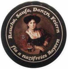 """Zum 37mm Magnet-Button """"Raucha Saufa Danzn Feiern fia a nazifreies Bayern (Dirndl)"""" für 2,63 € gehen."""