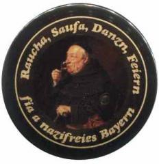 "Zum 37mm Magnet-Button ""Raucha Saufa Danzn Feiern fia a nazifreies Bayern (Mönch)"" für 2,70 € gehen."