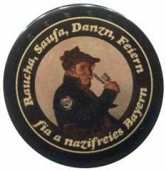 "Zum 37mm Magnet-Button ""Raucha Saufa Danzn Feiern fia a nazifreies Bayern (Pfeifenraucher)"" für 2,63 € gehen."