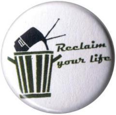 """Zum 37mm Magnet-Button """"Reclaim Your Life"""" für 2,50 € gehen."""