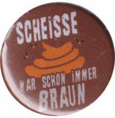 """Zum 37mm Magnet-Button """"Scheiße war schon immer braun"""" für 2,50 € gehen."""