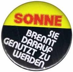 """Zum 37mm Magnet-Button """"Sonne, sie brennt darauf genutzt zu werden!"""" für 2,50 € gehen."""