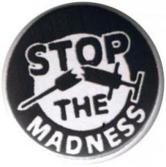 """Zum 37mm Magnet-Button """"Stop the Madness"""" für 2,50 € gehen."""