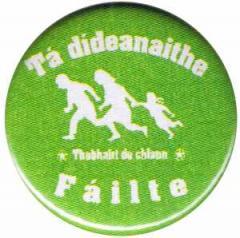 """Zum 37mm Magnet-Button """"Tá dídeaenaithe Fáilte - Thabhairt do chlann"""" für 2,50 € gehen."""