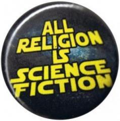"""Zum 50mm Magnet-Button """"All Religion Is Science Fiction"""" für 2,92 € gehen."""