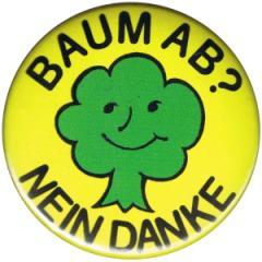 """Zum 50mm Magnet-Button """"Baum ab? Nein Danke"""" für 3,00 € gehen."""