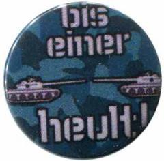 """Zum 50mm Magnet-Button """"Bis einer heult!"""" für 3,00 € gehen."""